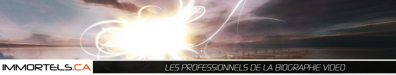 IMMORTELS.CA  les professionnels de la biographie video